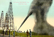 Spindletop Gusher - Beaumont, Texas Early 1900s